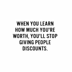 when you learn how much youre worth